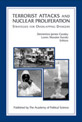 TERRORIST ATTACKS AND NUCLEAR PROLIFERATION: Strategies for Overlapping Dangers