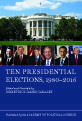 Ten Presidential Elections, 1980–2016